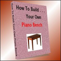 How To Build Your Own Piano Bench (printed copy)