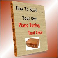 How To Build Your Own Piano Tuning Tool Case (printed copy)